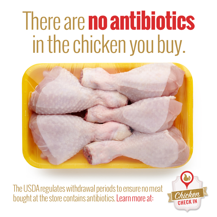 There are no antibiotics in the chicken you buy.