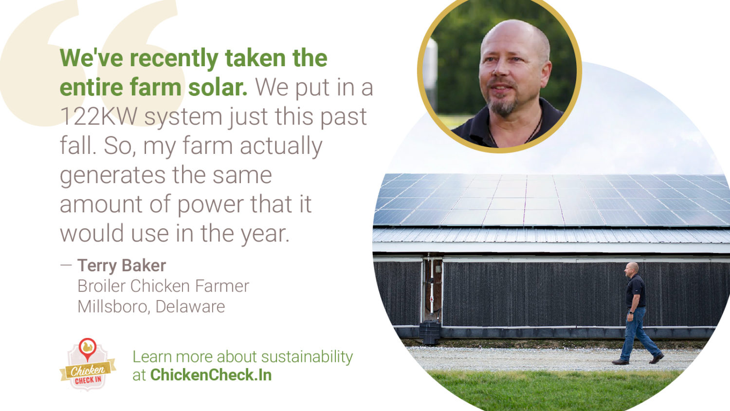 """We've recently taken the entire farm solar. We put in a 122KW system just this past fall. So, my farm actually generates the same amount of power that it would use in the year."" Terry Baker, broiler chicken farmer from Delaware"